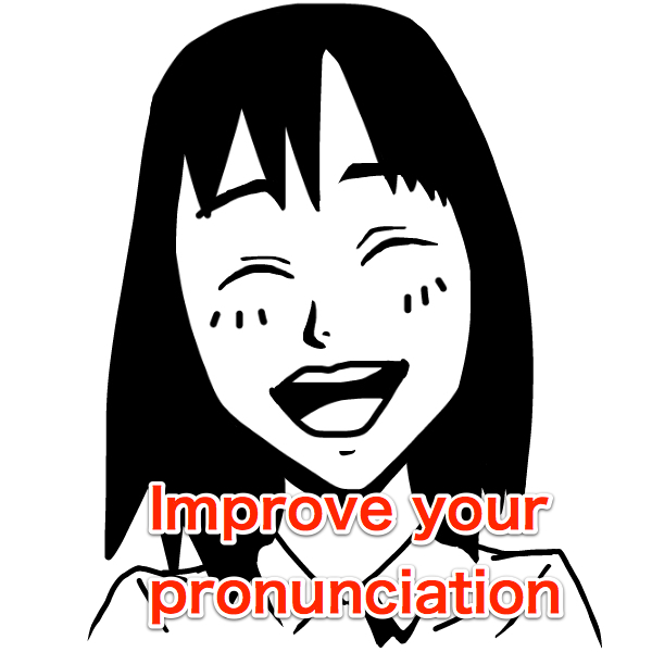 WHAT IS THE EFFECTIVE WAY TO LEARN AND IMPROVE MY ENGLISH PRONUNCIATION?