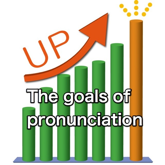 How should we decide our goals in pronunciation?